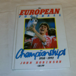 The European Football Championships 1958-1992 John Robinson